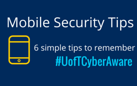 6 Mobile Security Tips for U of T Cyber Aware Month Campaign in October