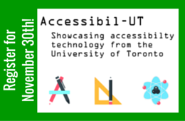 Accessibil-UT: Showcasing Accessibility Technology from U of T Register November 30, 2015