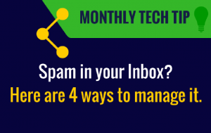 Monthly Tech Tip - Fight Spam