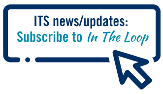 Click on the image to subscribe to In the Loop newsletter to get ITS news and updates.